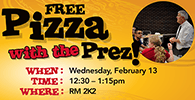 Pizza with the Prez February 13