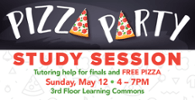 Pizza Party Study Session May 12